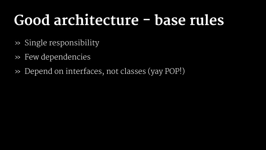 Good architecture - base rules » Single respons...