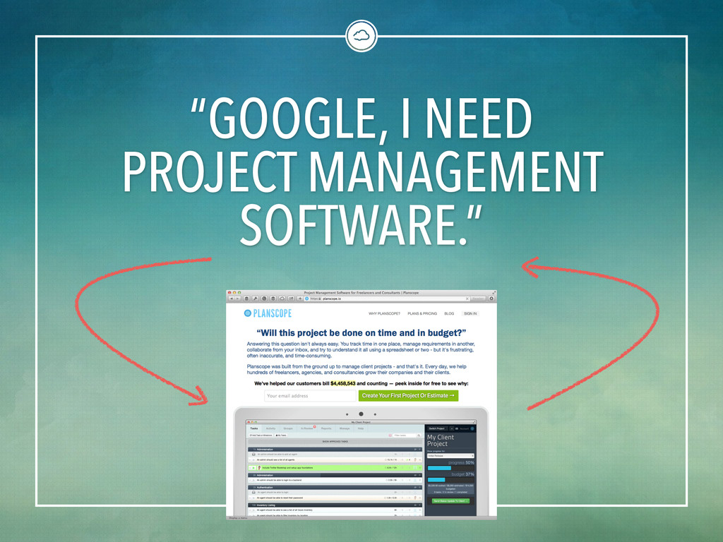 """""""GOOGLE, I NEED PROJECT MANAGEMENT SOFTWARE."""""""
