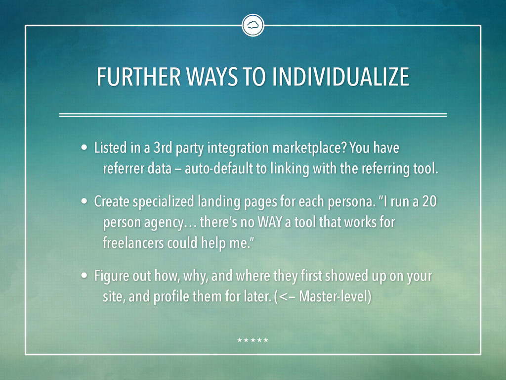 FURTHER WAYS TO INDIVIDUALIZE • Listed in a 3rd...