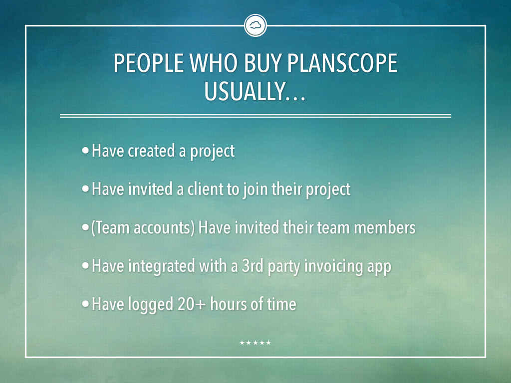 PEOPLE WHO BUY PLANSCOPE USUALLY… •Have created...