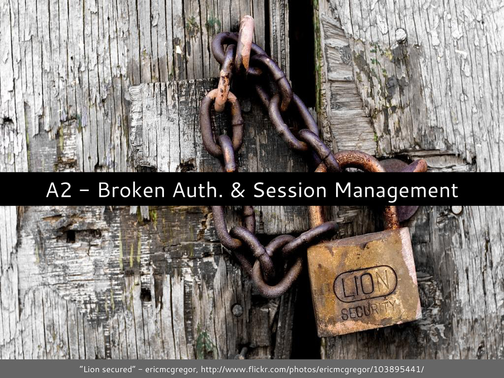 "A2 - Broken Auth. & Session Management ""Lion se..."