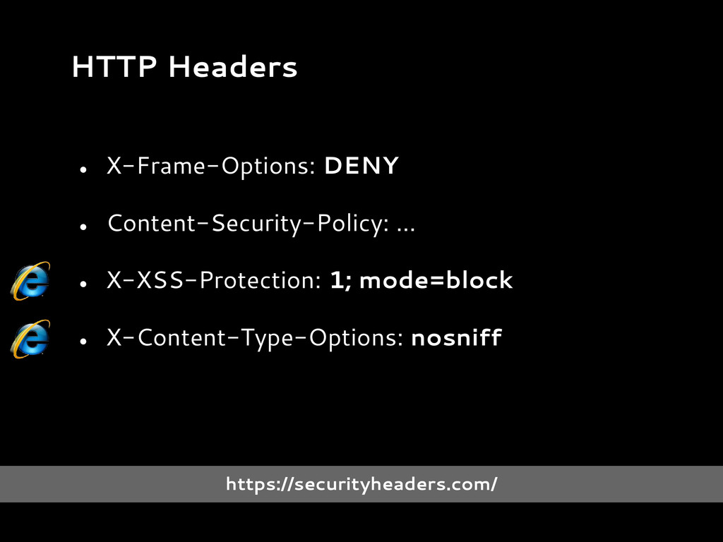 ● X-Frame-Options: DENY ● Content-Security-Poli...