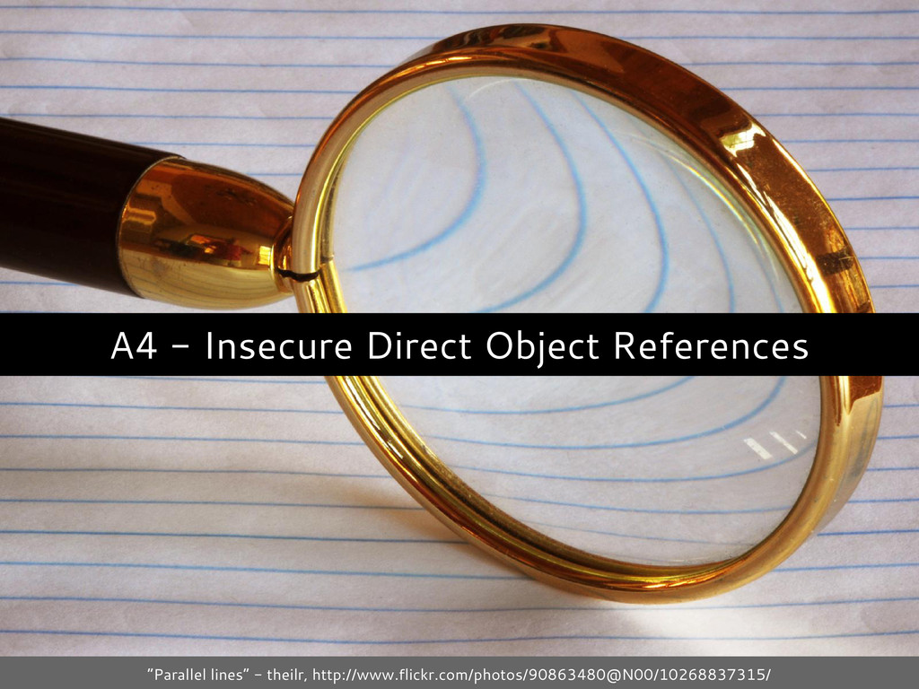 "A4 - Insecure Direct Object References ""Paralle..."