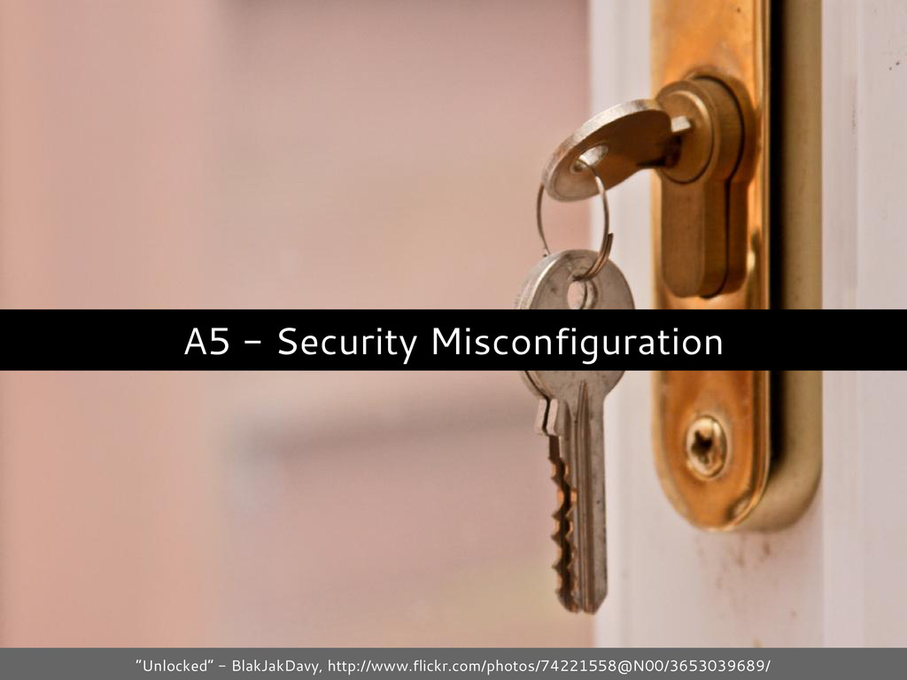 "A5 - Security Misconfiguration ""Unlocked"" - Bla..."