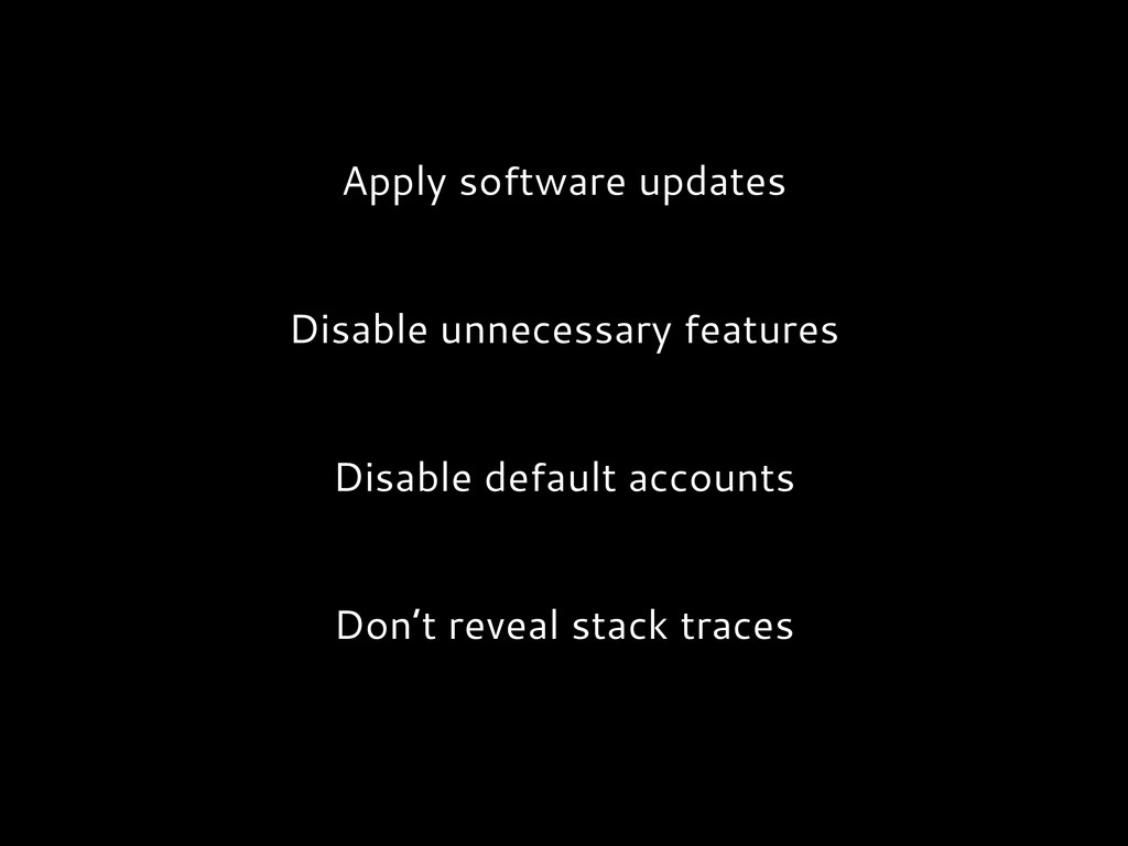 Apply software updates Disable unnecessary feat...