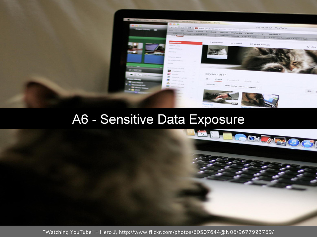 "A6 - Sensitive Data Exposure ""Watching YouTube""..."