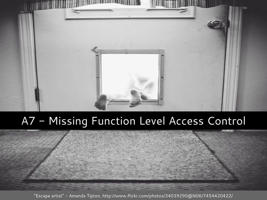 "A7 - Missing Function Level Access Control ""Esc..."