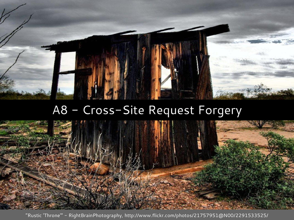 "A8 - Cross-Site Request Forgery ""Rustic 'Throne..."