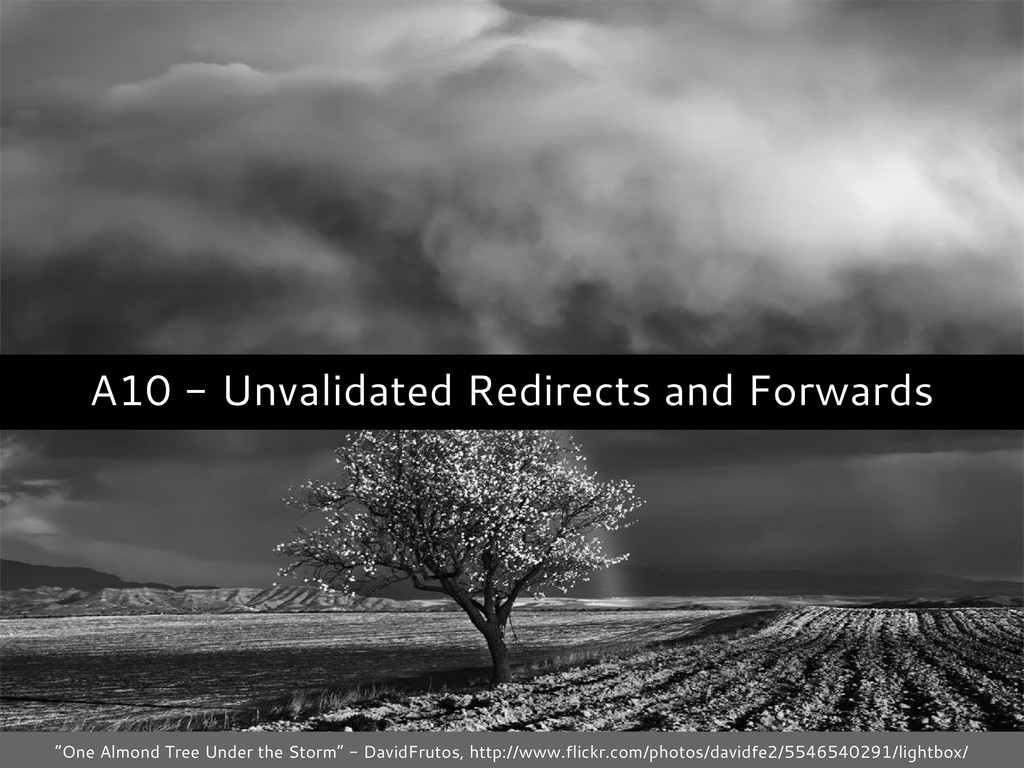 "A10 - Unvalidated Redirects and Forwards ""One A..."