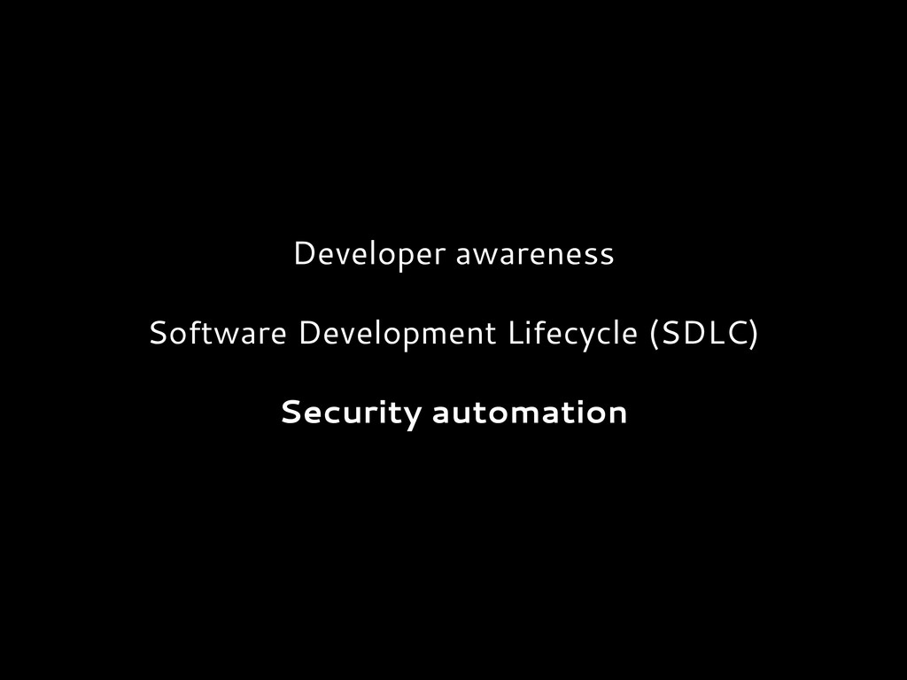 Developer awareness Software Development Lifecy...