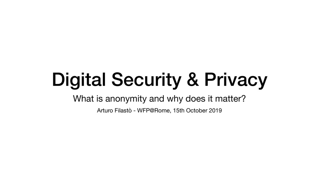 Digital Security & Privacy What is anonymity an...