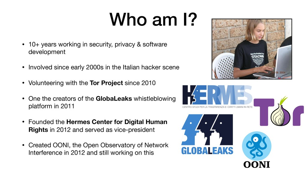 Who am I? • 10+ years working in security, priv...