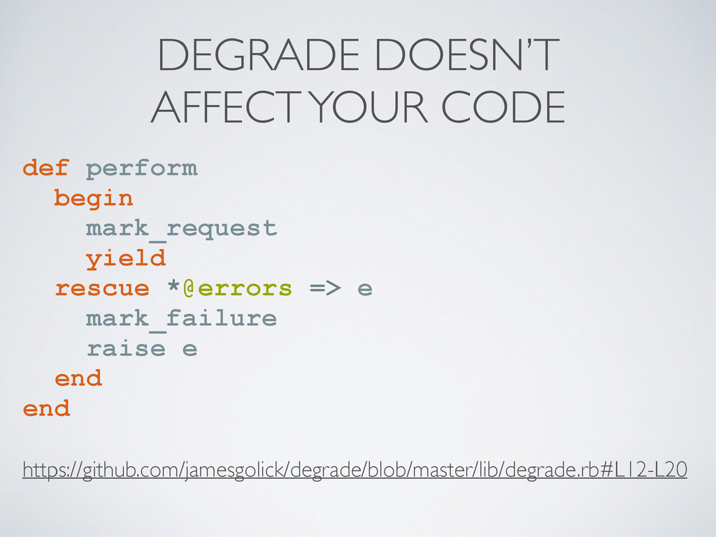 DEGRADE DOESN'T  AFFECT YOUR CODE def perform...