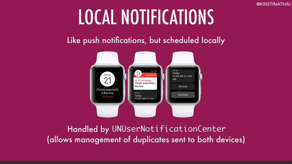 @KRISTINATHAI LOCAL NOTIFICATIONS Like push not...