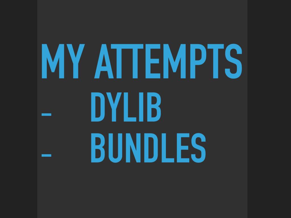 MY ATTEMPTS - DYLIB - BUNDLES