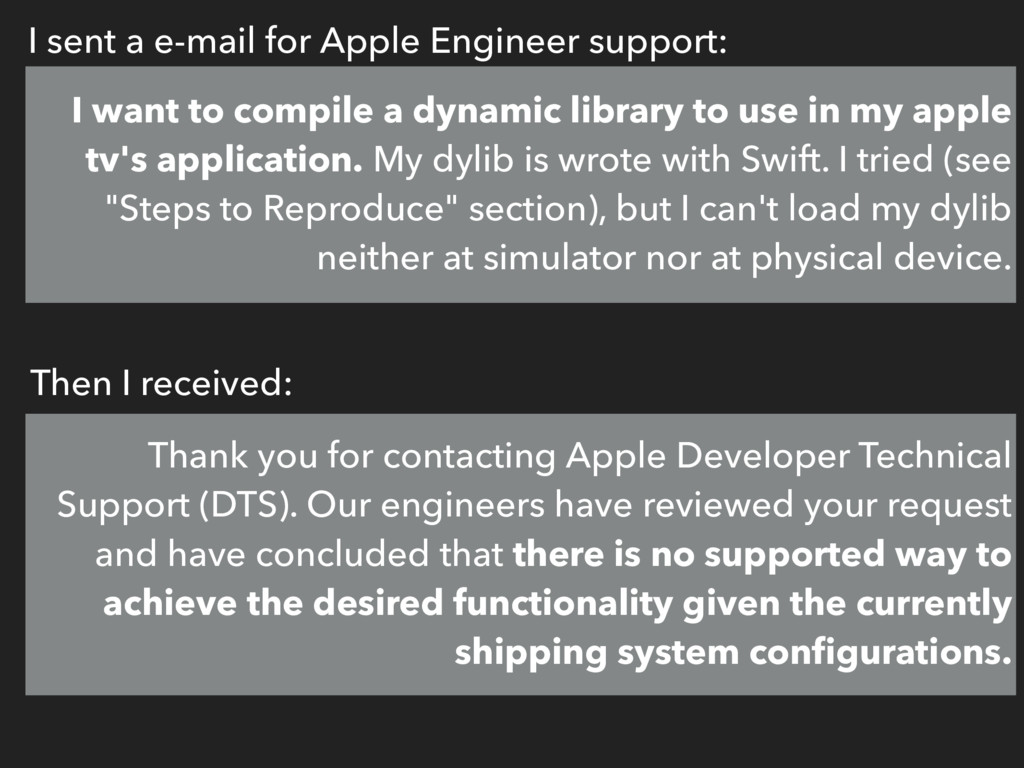I sent a e-mail for Apple Engineer support: I w...