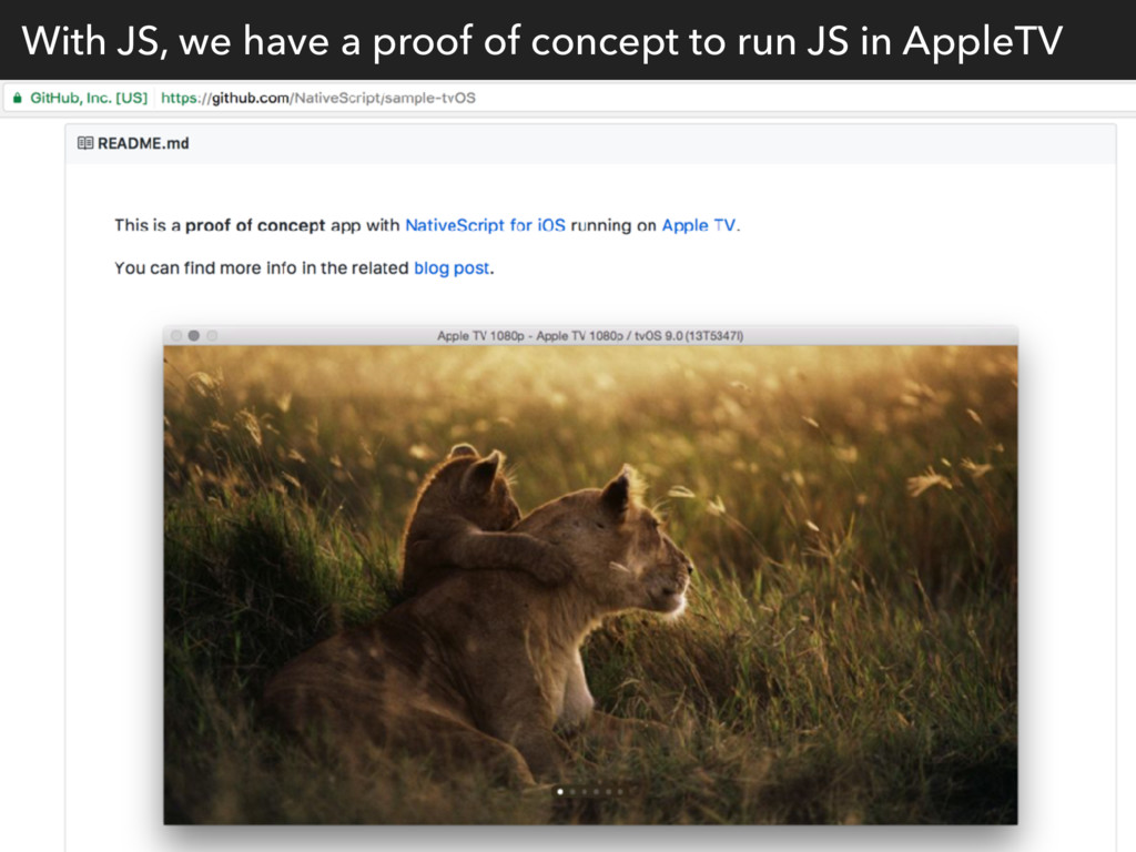 With JS, we have a proof of concept to run JS i...