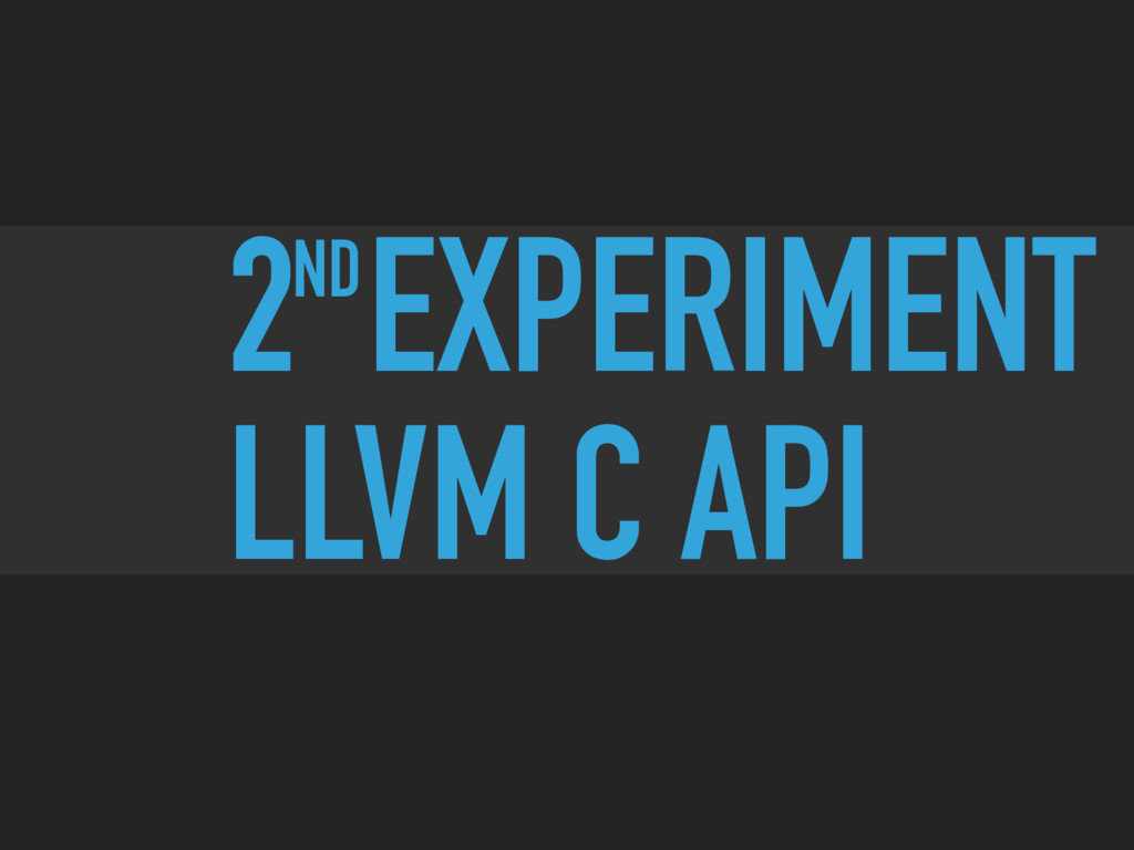 2 EXPERIMENT LLVM C API ND