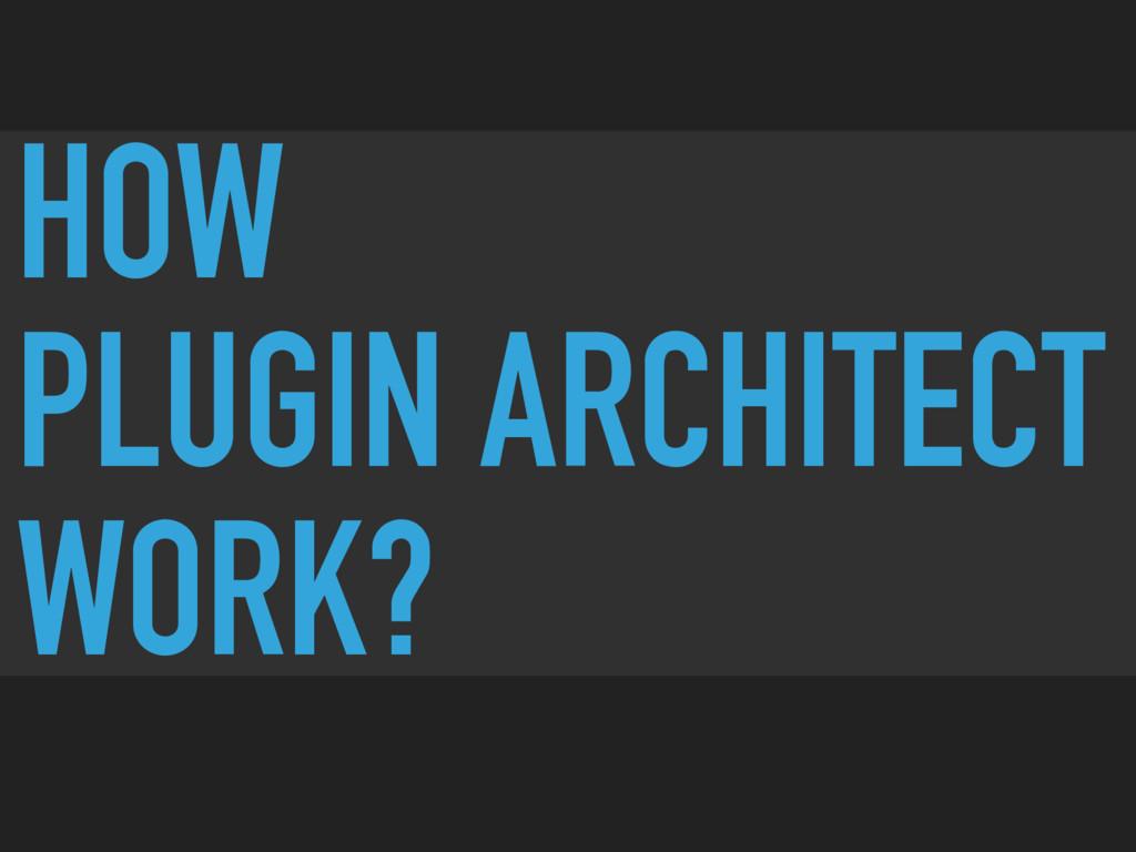 HOW PLUGIN ARCHITECT WORK?