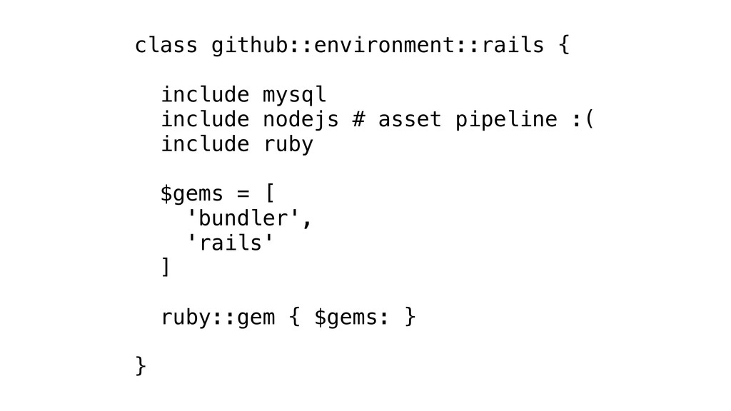 class github::environment::rails { include mysq...