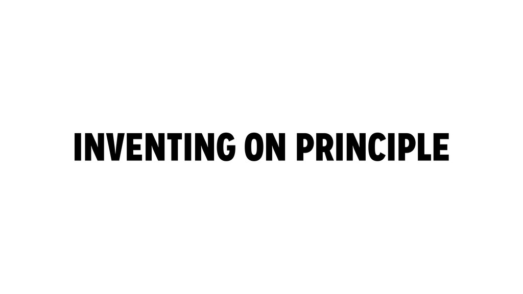 INVENTING ON PRINCIPLE