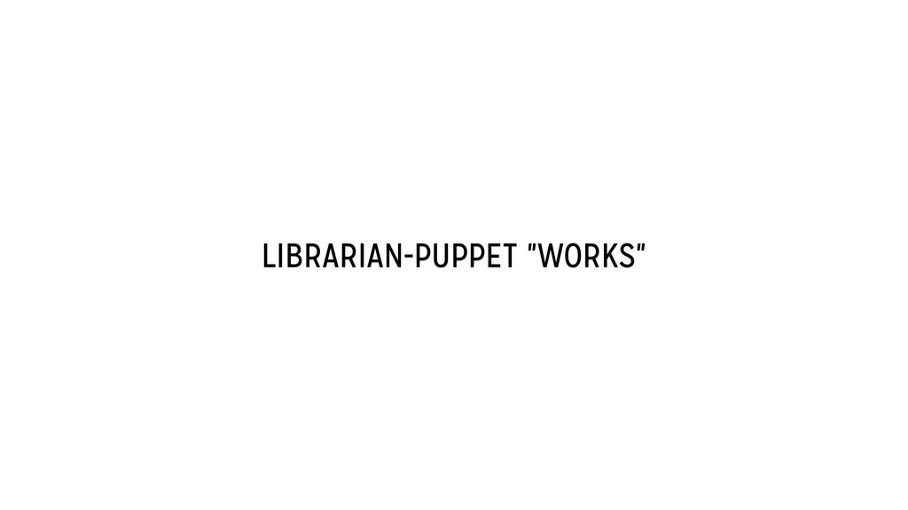 "LIBRARIAN-PUPPET ""WORKS"""