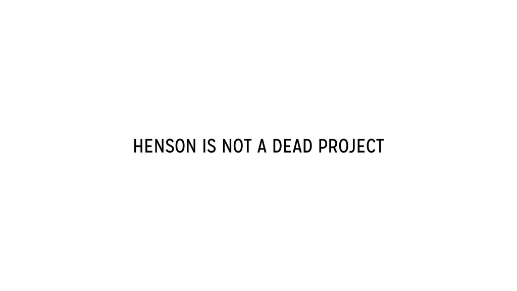 HENSON IS NOT A DEAD PROJECT