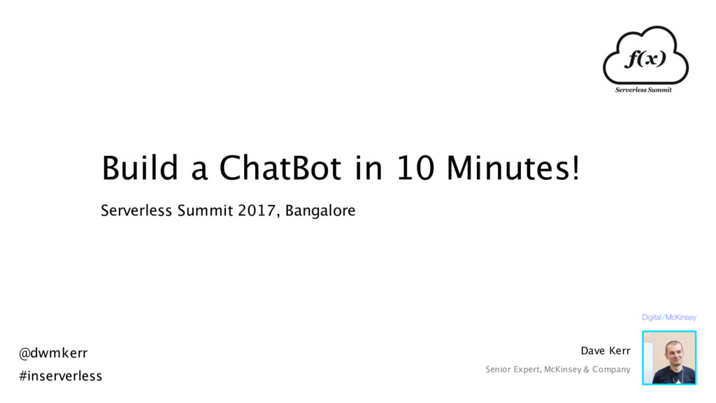 Build a ChatBot in 10 Minutes! Serverless Summi...