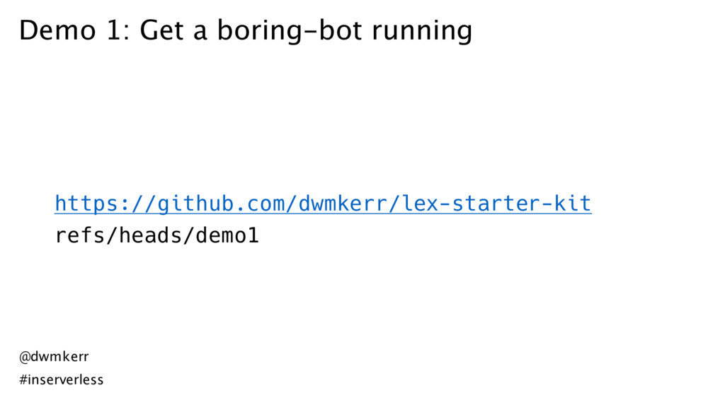 Demo 1: Get a boring-bot running https://github...