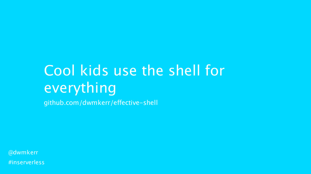 Cool kids use the shell for everything github.c...