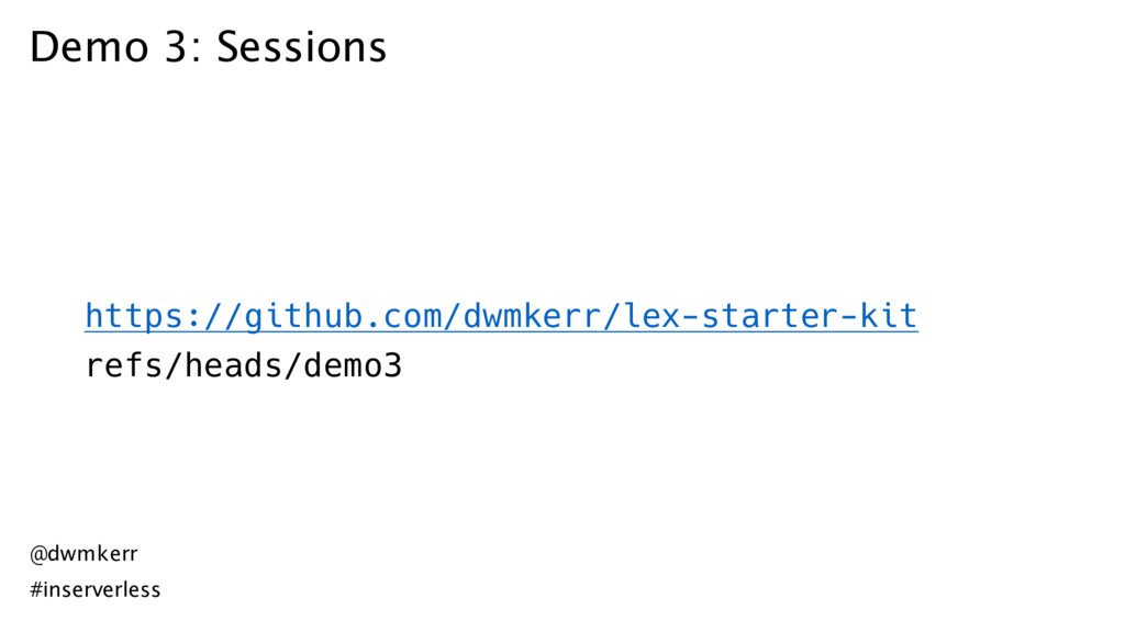 Demo 3: Sessions https://github.com/dwmkerr/lex...