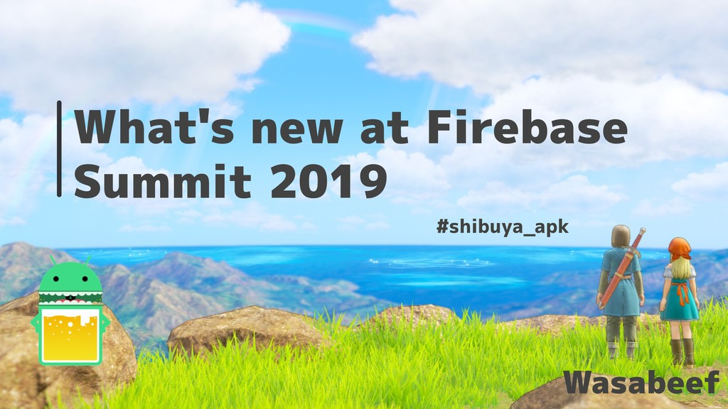 What's new at Firebase Summit 2019 Wasabeef #sh...