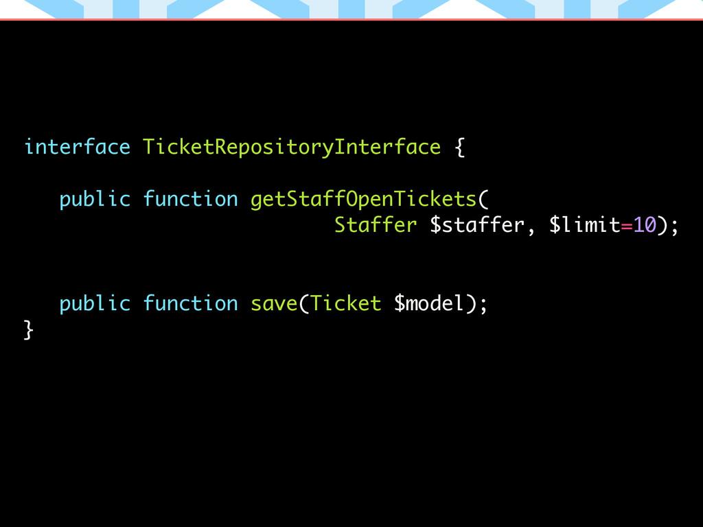 interface TicketRepositoryInterface { ! public ...