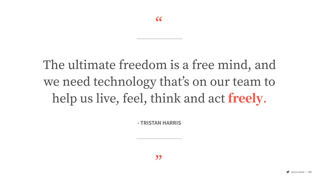 """"""" """" @bsonefeld • The ultimate freedom is a free..."""