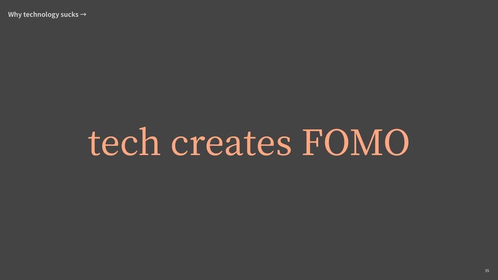 ,35 Why technology sucks tech creates FOMO