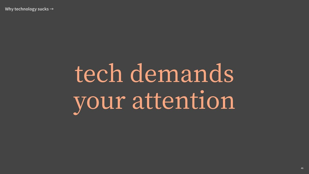 ,46 tech demands your attention Why technology ...