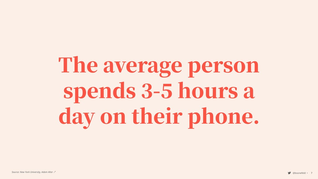 @bsonefeld • ,7 The average person spends - hou...
