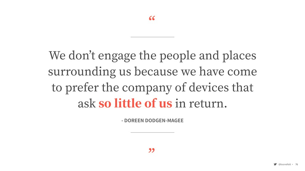 """"""" """" @bsonefeld • We don t engage the people and..."""
