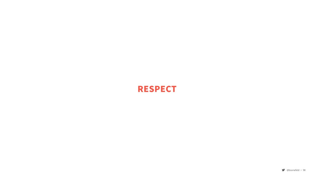 @bsonefeld • ,98 RESPECT