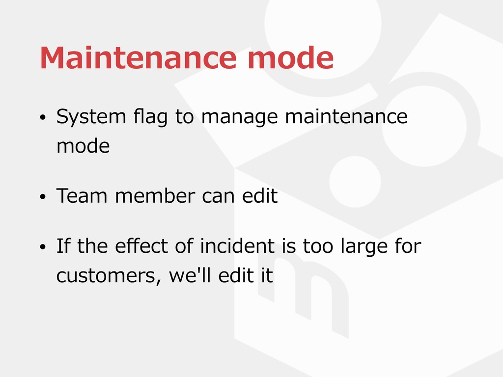 Maintenance mode • System flag to manage mainten...