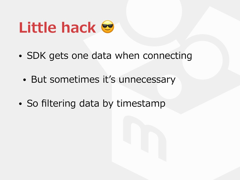 Little hack  • SDK gets one data when connectin...