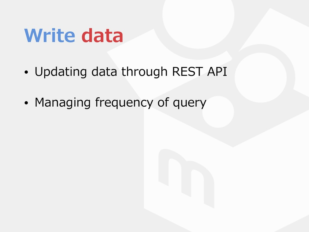 Write data • Updating data through REST API • M...