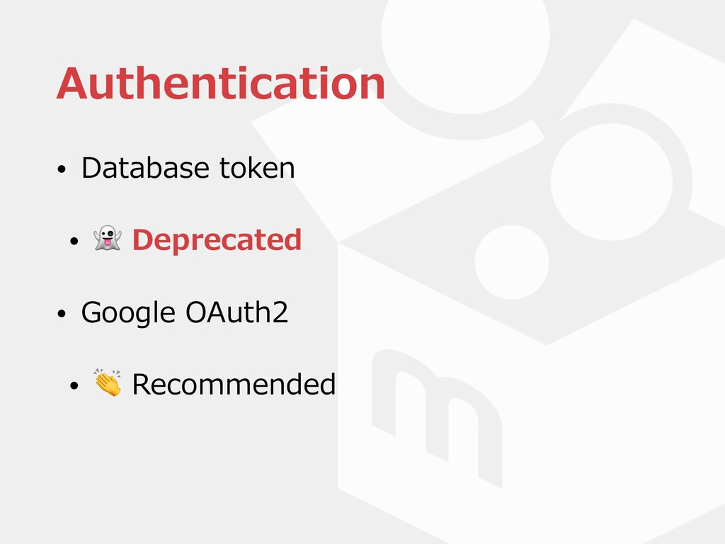 Authentication • Database token •  Deprecated •...