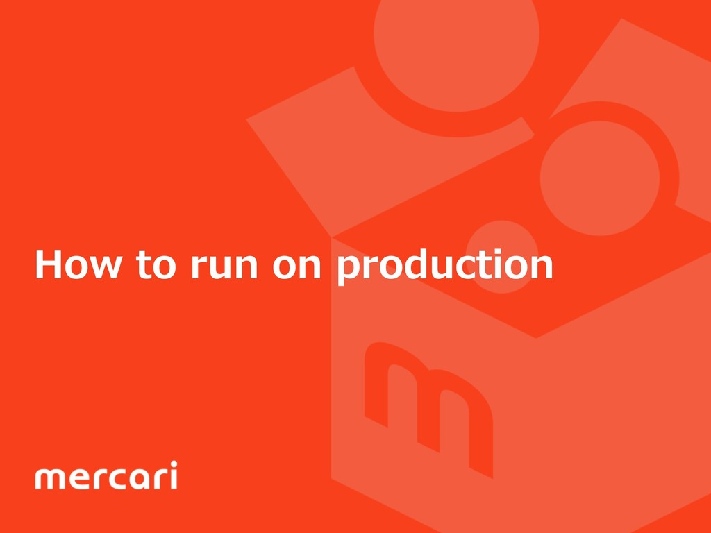How to run on production