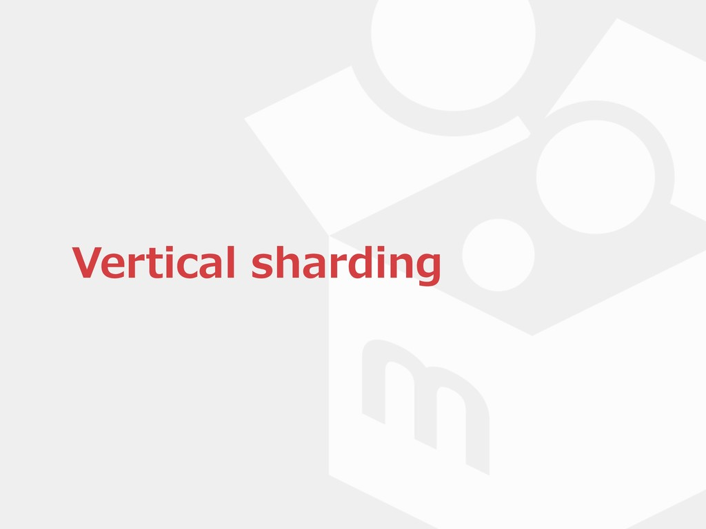 Vertical sharding