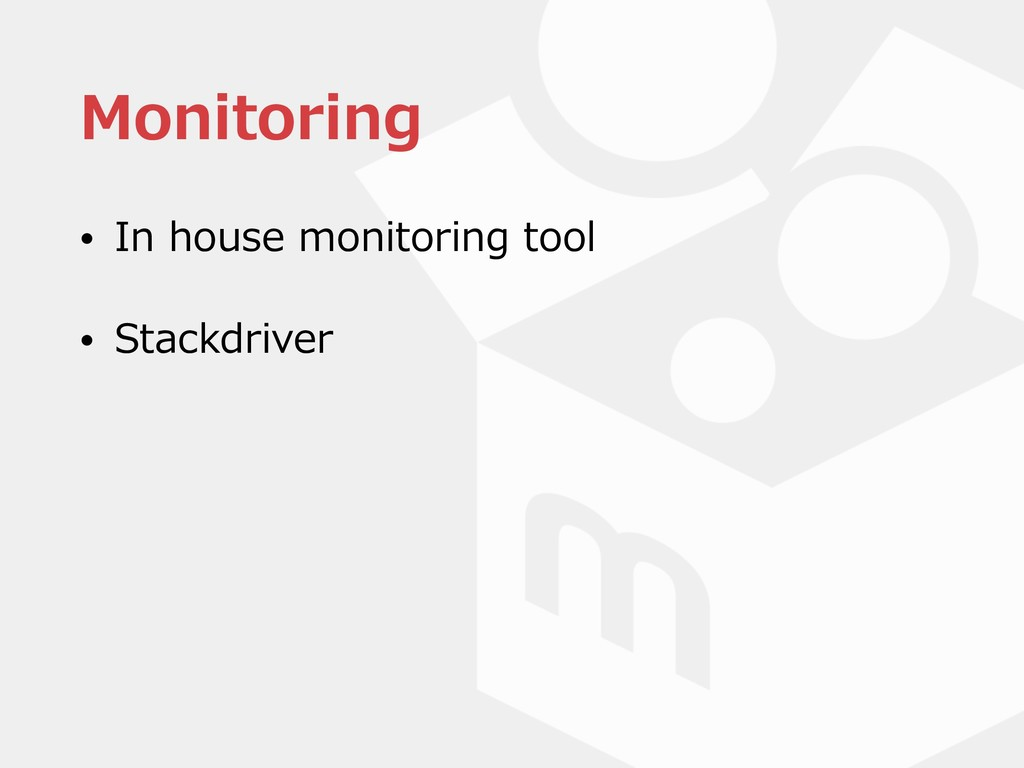 Monitoring • In house monitoring tool • Stackdr...