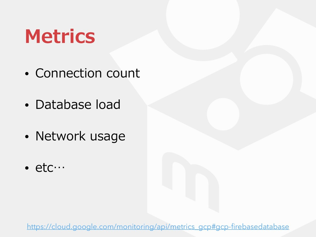 Metrics • Connection count • Database load • Ne...