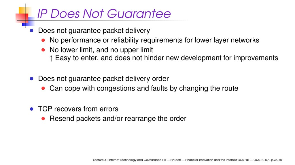 IP Does Not Guarantee Does not guarantee packet...