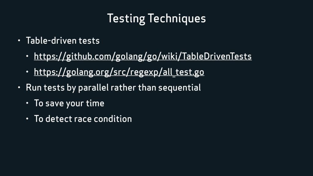 • Table-driven tests • https://github.com/golan...