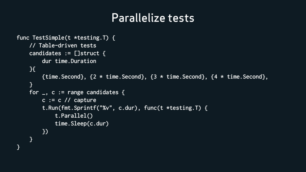 Parallelize tests func TestSimple(t *testing.T)...